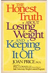The Honest Truth About Losing Weight and Keeping It Off by Joan Price (1991-03-02) Paperback