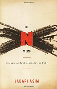 The N Word: Who Can Say It, Who Shouldn't, and Why by Houghton Mifflin Harcourt