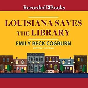 Louisiana Saves the Library Audiobook