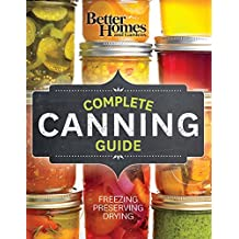 Better Homes and Gardens Complete Canning Guide: Freezing, Preserving, Drying (Better Homes and Gardens Cooking)