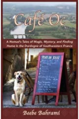 Café Oc: A Nomad's Tales of Magic, Mystery, and Finding Home in the Dordogne of Southwestern France Paperback