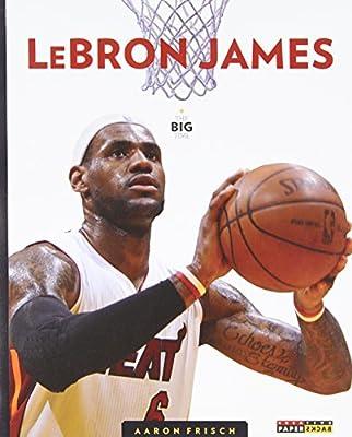 The Big Time: LeBron James