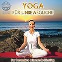 Yoga für Unbewegliche: Der besonders schonende Einstieg Hörbuch von  Canda Gesprochen von:  Canda