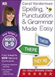 Spelling, Punctuation and Grammar Made Easy Ages 8-9 Key Stage 2 (Carol Vorderman's Spelling Made Easy)