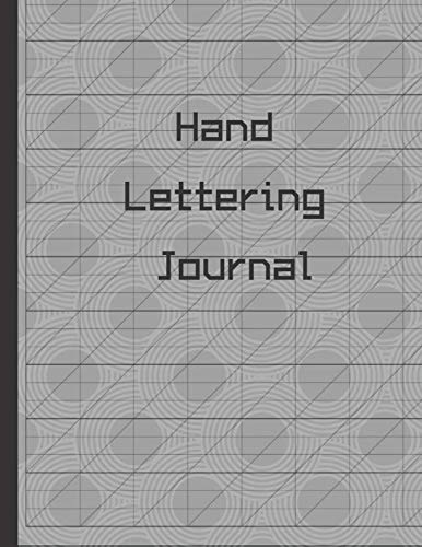 Hand Lettering Journal: Calligraphy Practice Book, Slanted Grid Calligraphy Paper for Beginners & Experts, Pointed Pen or Brush Pen Lettering Workbook 8.5x11  100 pages