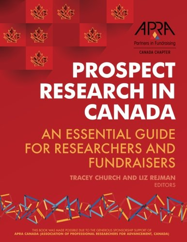 Prospect Research in Canada: An essential guide for researchers and fundraisers