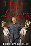 img - for Historical Romance: Theatre of Lovers (Historical Romance) (New Adult Comedy Romance Short Stories) book / textbook / text book