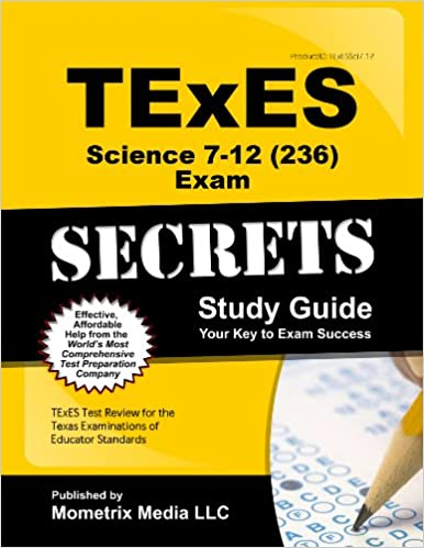 TExES Science 7-12 (236) Secrets Study Guide: TExES Test Review for the Texas Examinations of Educator Standards (Secrets (Mometrix))