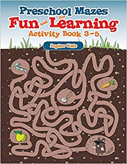 Preschool Mazes For Fun And Learning Activity Book 3 5 Jupiter