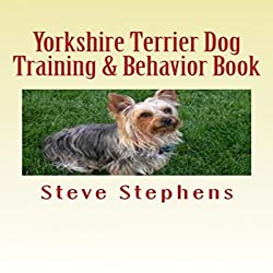Yorkshire Terrier Dog Training and Behavior Book