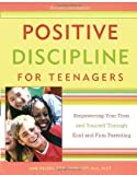 Positive Discipline for Teenagers, Jane Nelsen and Lynn Lott, 076152181X