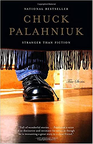 stranger than fiction true stories chuck palahniuk stranger than fiction true stories chuck palahniuk 9780385722223 com books
