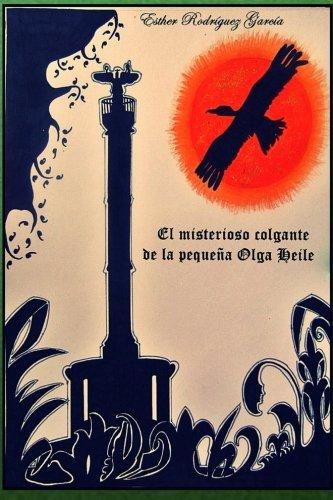 El misterioso colgante de la pequeña Olga Heile (Spanish Edition)