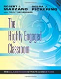 The Highly Engaged Classroom: The Classroom Strategies Series (Generating High Levels of Student Attention and Engagement)