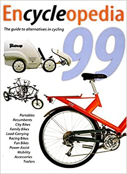 Encycleopedia: The Guide to Alternatives in Cycling (Encycleopedia: The International Buyer's Guide to Alternatives in Cycling)