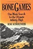 Bone Games: One Man's Search for the Ultimate Athletic High