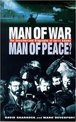 Book Man of War, Man of Peace: The Unauthorised Biography of Gerry Adams by David Sharrock (1998-12-03)
