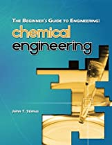 The Beginner's Guide to Engineering: Chemical Engineering