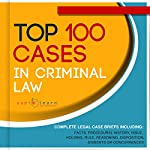 Top 100 Cases in Criminal Law: Legal Briefs | AudioLearn Legal Content Team