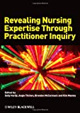 img - for Revealing Nursing Expertise Through Practitioner Inquiry book / textbook / text book