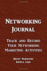 Networking Journal: Track and Record Your Networking Marketing Activities by Becky Norwood (2015-12-29)