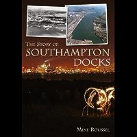 The Story of Southampton Docks