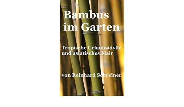 Bambus im Garten (Reinhards Reihe Exoten im Garten 1) (German Edition)