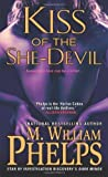Kiss of the She-Devil by Phelps, M. William (March 5, 2013) Mass Market Paperback
