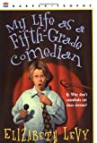 My Life As a Fifth-Grade Comedian, Elizabeth Levy, 0064407233