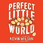 Perfect Little World: A Novel | Kevin Wilson