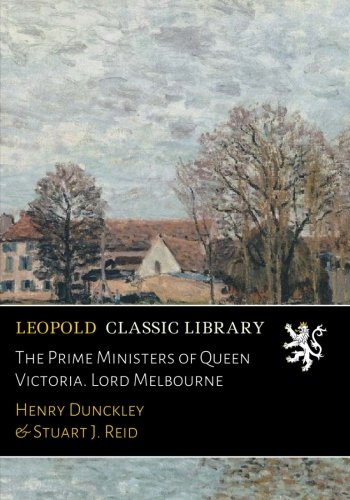 the-prime-ministers-of-queen-victoria-lord-melbourne