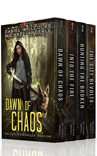 The Caitlin Chronicles Boxed Set: Dawn of Chaos, Into The Fire, Hunting The Broken, The City Revolts by [Willcocks, Daniel, Anderle, Michael]