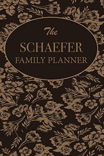 (The Schaefer Family Planner: Family Planner Weekly Calendar Organizer 2019 For Mom & Kids Customized Family Name)