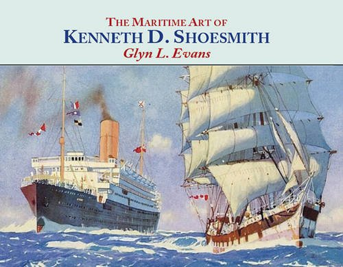 Maritime Art of Kenneth D Shoesmith (Maritime Heritage) PDF