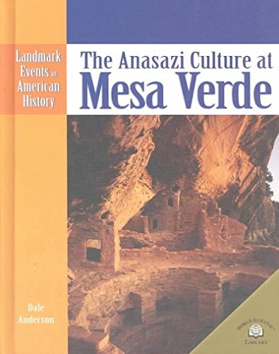 The Anasazi Culture at Mesa Verde (Landmark Events in American History)