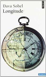 Longitude : l'histoire vraie du génie solitaire qui résolut le plus grand problème scientifique de son temps, Sobel, Dava