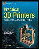 Practical 3D Printers, Brian Evans, 1430243929