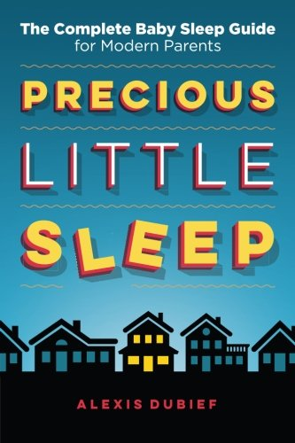 Precious Little Sleep: The Complete Baby Sleep Guide for Modern - Little Set Owl Book