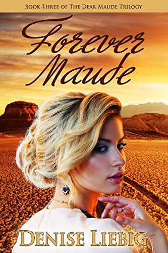 Book: Forever Maude (The Dear Maude Trilogy Book 3) by Denise Liebig