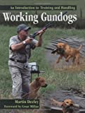 Working Gundogs, Martin Deeley, 1847970990