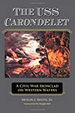 The USS Carondelet: A Civil War Ironclad on Western Waters
