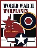World War II Warplanes, W. McCleat, 1484188527