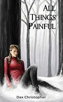 All Things Painful by [Christopher, Dax]