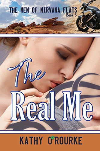 (The Real Me (The Men of Nirvana Flats Series Book 5) )