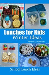 Lunches for Kids: Winter Ideas (School Lunch Ideas) (English Edition)