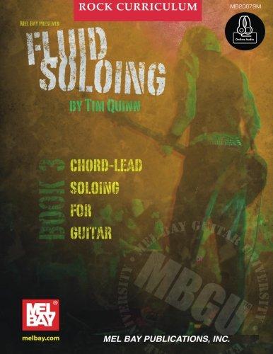 MBGU Rock Curriculum: Fluid Soloing: Book 3: Chord-Lead Soloing for Guitar (Mel Bay Guitar University) (Rock 3 Chord)