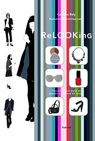 Relooking - Trouvez votre style et prenez confiance en vous par Caroline Baly