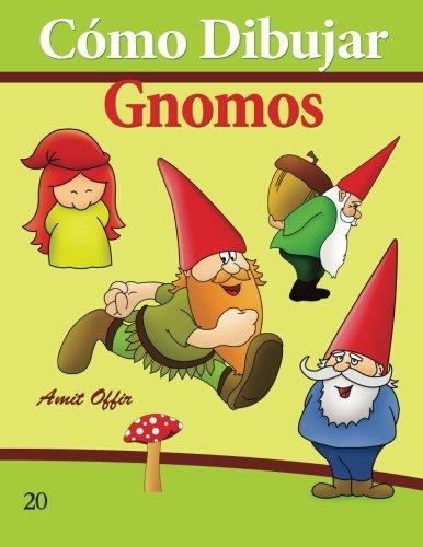 Cómo Dibujar: Gnomos: Libros De Dibujo (Cómo Dibujar Comics) (Volume 20) (Spanish Edition)