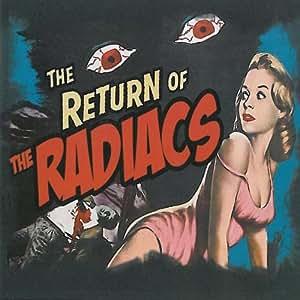Radiacs Return Of The Radiacs Amazon Com Music