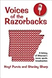 img - for [ Voices of the Razorbacks: A History of Arkansas's Iconic Sports Broadcasters Purvis, Hoyt ( Author ) ] { Paperback } 2013 book / textbook / text book